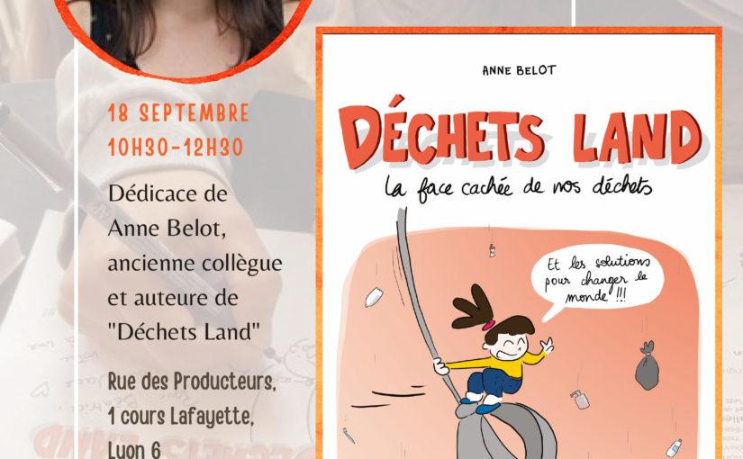 Dédicaces : 18 Septembre à Lyon ! #DéchetsLand